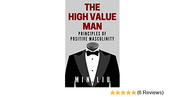 Amazon the high value man principles of positive masculinity amazon the high value man principles of positive masculinity ebook min liu kindle store fandeluxe Images