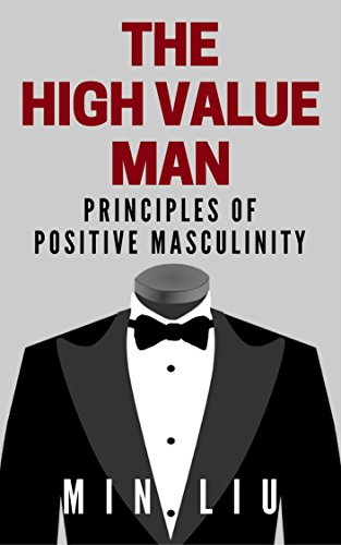 Amazon the high value man principles of positive masculinity the high value man principles of positive masculinity by liu min fandeluxe Image collections