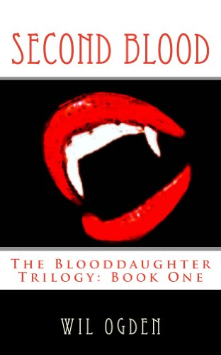 Second Blood (The Blooddaughter Trilogy Book 1) by [Ogden, Wil]
