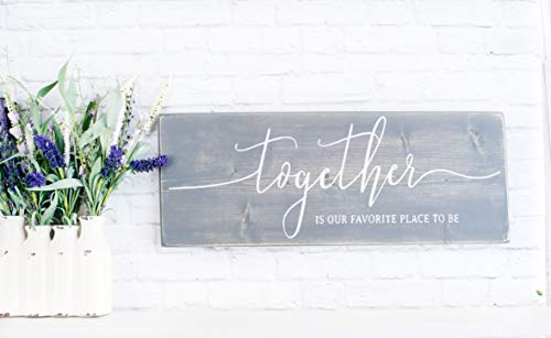 Grey Together is My Favorite Place to Be Wood Sign, Wedding Decor Gift ()