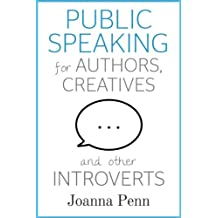 Public Speaking for Authors, Creatives and other Introverts (Books for Writers Book 6) (English Edition)
