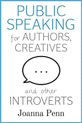 Public Speaking for Authors, Creatives and other Introverts (Books for Writers Book 4)