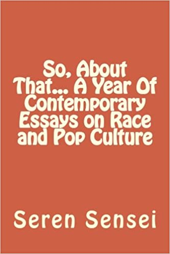 Synthesis Example Essay A Year Of Contemporary Essays On Race And Pop Culture Seren Sensei   Amazoncom Books Thesis Statement For Definition Essay also Business Ethics Essays So About That A Year Of Contemporary Essays On Race And Pop  Example Essay Papers