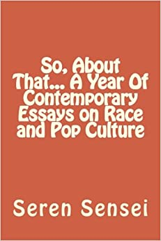 so about that a year of contemporary essays on race and pop a year of contemporary essays on race and pop culture