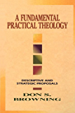 Fundamental Practical Theology: Descriptive and Strategic Proposals