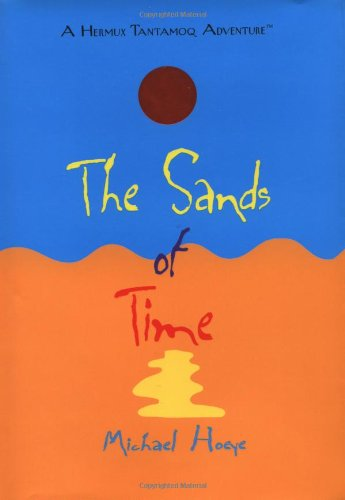 Read Online The Sands of Time: A Hermux Tantamoq Adventure PDF Text fb2 ebook