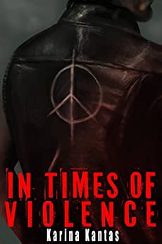 In Times of Violence (OUTLAW Book 1) by [Kantas, Karina]