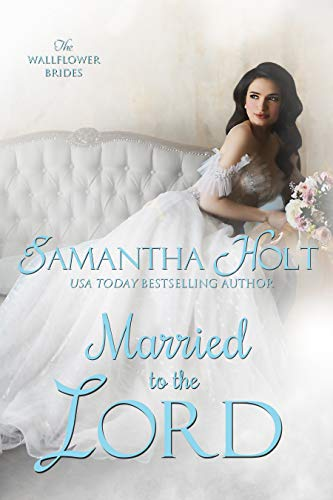 99¢ – Married to the Lord (The Wallflower Brides Book 2)