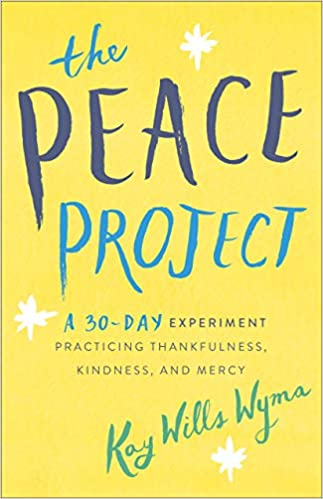 The Peace Project: A 30-Day Experiment Practicing ...
