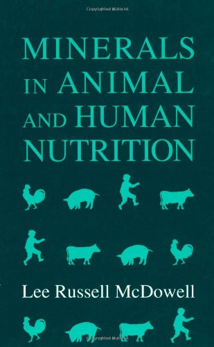 Minerals in Animal and Human Nutrition: Comparative Aspects to Human Nutrition (Animal Feeding and Nutrition)