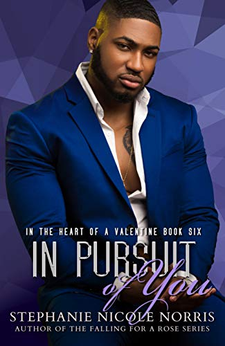 In Pursuit of You (In The Heart of A Valentine Book 6) by [Norris, Stephanie Nicole]