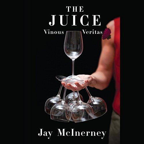 The Juice: Vinous Veritas by Random House Audio