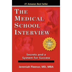 The Medical School InterviewSecrets and a System for Success 2nd (Second) Edition