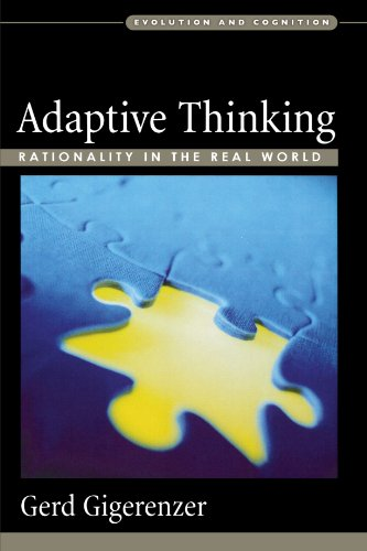 Adaptive Thinking: Rationality in the Real World (Evolution and Cognition) -