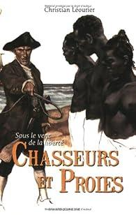 Sous le vent de la liberté, tome 2 : Chasseurs et proies par Christian Léourier