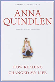 How Reading Changed My Life by [Quindlen, Anna]