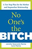 410grEHhmML. SL160  No Ones the Bitch: A Ten Step Plan for the Mother and Stepmother Relationship