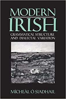 Book Modern Irish: Grammatical Structure and Dialectal Variation (Cambridge Studies in Linguistics) by M?che?l ?siadhail (1991-08-30)