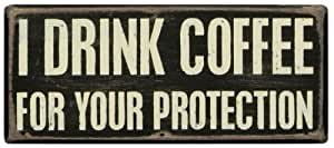 Primitives By Kathy Box Sign, 7 by 3-Inch, I Drink Coffee