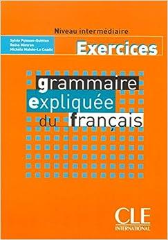 Descargar Epub Grammaire Expliquée Du Français. Intérmediaire. Cahier D'exercices. Per Le Scuole Superiori