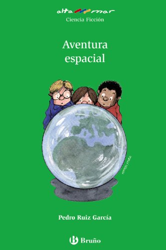 Aventura espacial (Castellano - A Partir De 10 Años - Altamar) por Ruiz García, Pedro,Francesc Rovira,Rovira i Jarque, Francesc