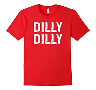 Dilly Dilly T-shirt - Funny Gift for Beer Drinkers