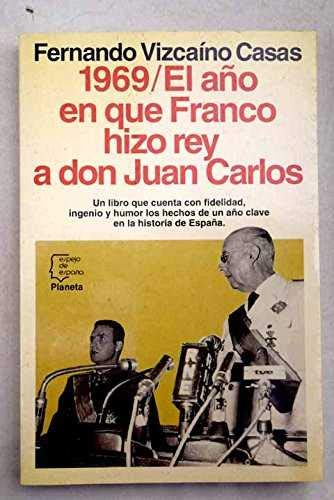 Año en que Franco hizo rey a don Juan Carlos, el Espejo de España ...