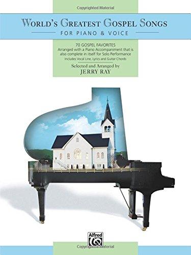 World's Greatest Gospel Songs for Piano & Voice: 70 Gospel Favorites