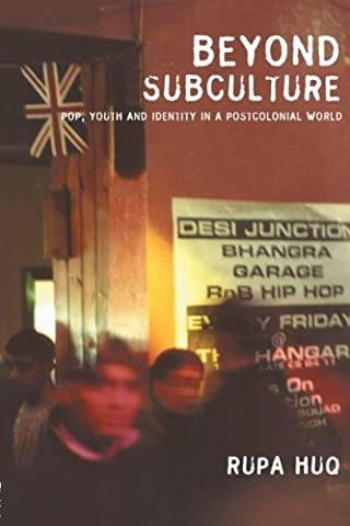Beyond Subculture: Pop, Youth and Identity in a Postcolonial World (Sub Pop Book)