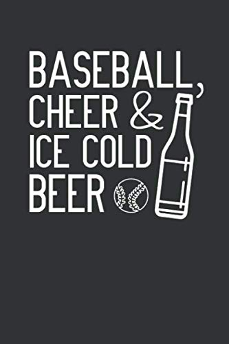 - Baseball, Cheer & Ice Cold Beer: Notebook for Baseball Parents