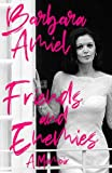 Friends and Enemies: A Memoir