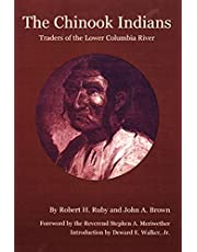 The Chinook Indians: Traders of the Lower Columbia River