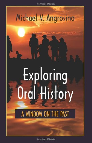 Exploring Oral History: A Window on the Past