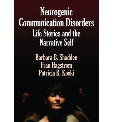 [(Neurogenic Communication)] [Author: Barbara B. Shadden] published on (July, 2008) PDF