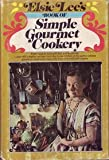 img - for Elsie Lee's Book of Simple Gourmet Cookery. book / textbook / text book