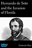 Hernando de Soto and the Invasion of Florida