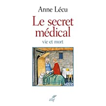 Le secret médical : Vie et mort (French Edition)