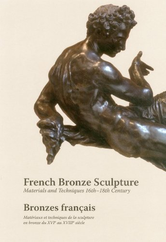 - [French Bronze Sculpture: Materials and Techniques 16th-18th Century] [Author: x] [February, 2014]