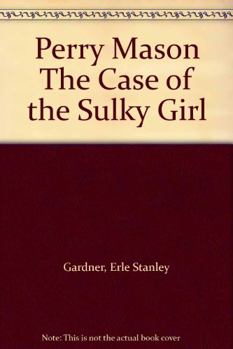 Perry Mason The Case of the Sulky Girl