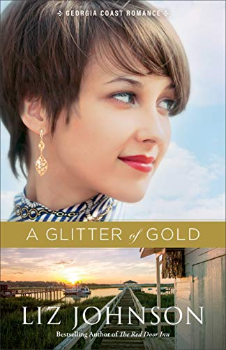 A Glitter of Gold (Georgia Coast Romance Book #2) by [Johnson, Liz]