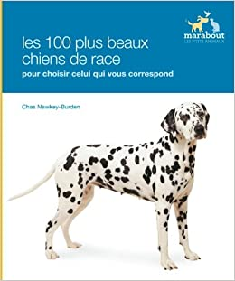 Races De Chiens Les 100 Plus Beaux Chiens De Race Amazon Ca Chas
