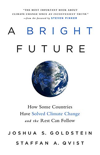 A Bright Future: How Some Countries Have Solved Climate Change and the Rest Can Follow