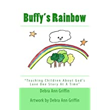Buffy's Rainbow (Teaching Children About God's Love One Story At A Time Book 4)