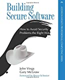 Building Secure Software: How to Avoid Security Problems the Right Way (Addison-wesley Professional Computing Series)