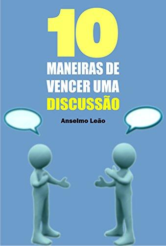10 Maneiras de vencer uma discussão