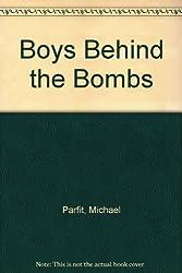 Boys Behind the Bombs