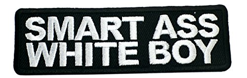 Smart Ass White BOY Patch Funny Saying Text Words Logo Humor Theme Series Embroidered Iron on/Sew on Badge DIY Appliques]()