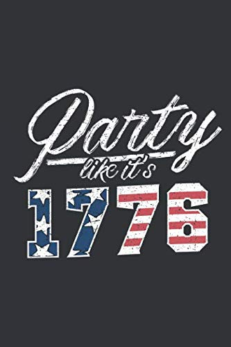 Notebook: Party Like It Is 1776 Drink USA Flag Funny July 4th Journal & Doodle Diary; 120 College Ruled Pages for Writing and Drawing - 6x9 in. (United States Of America Flag Coloring Page)