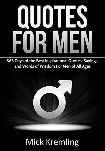 Quotes For Men 365 Days Of The Best Inspirational Quotes Sayings