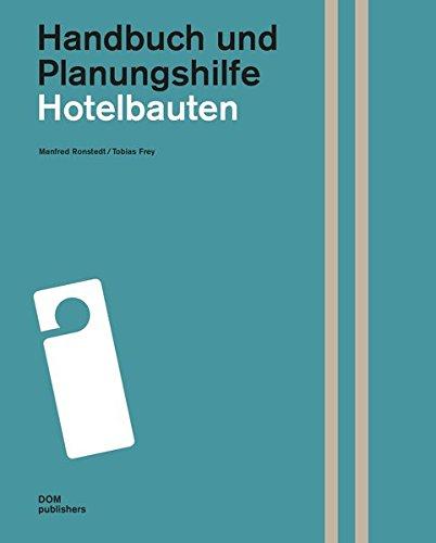 Hotelbauten. Handbuch und Planungshilfe